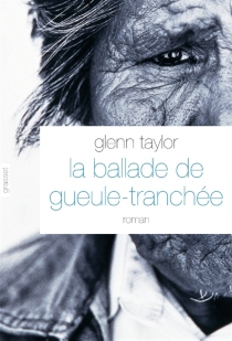 La ballade de Gueule-Tranchée - GlennTaylor