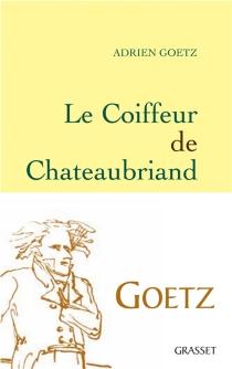 Le coiffeur de Chateaubriand - AdrienGoetz