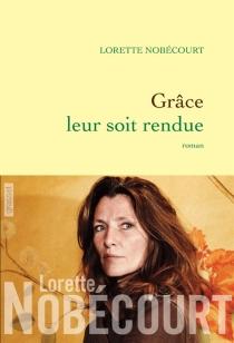 Grâce leur soit rendue - LoretteNobécourt