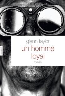 Un homme loyal - GlennTaylor