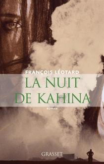 La nuit de Kahina - FrançoisLéotard