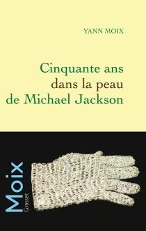 Cinquante ans dans la peau de Michael Jackson - YannMoix