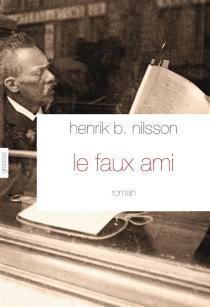 Le faux ami - Henrik B.Nilsson