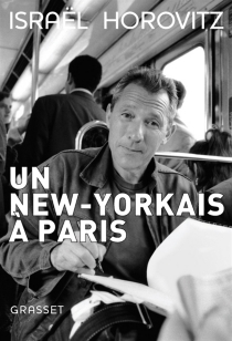 Un New-Yorkais à Paris : mémoires - Israël Horovitz