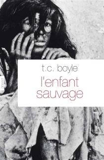L'enfant sauvage - T. CoraghessanBoyle