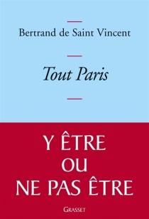 Tout Paris - Bertrand deSaint Vincent