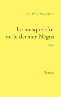 Le masque d'or ou Le dernier Négus - Henry deMonfreid