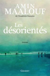 Les désorientés - AminMaalouf