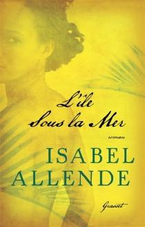 L'île sous la mer - IsabelAllende