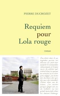 Requiem pour Lola rouge - PierreDucrozet