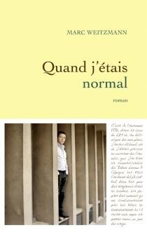 Quand j'étais normal - MarcWeitzmann