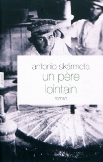 Un père lointain - AntonioSkarmeta