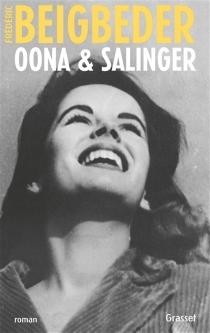 Oona et Salinger - FrédéricBeigbeder
