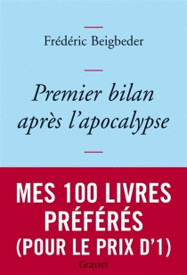 Premier bilan après l'apocalypse : essai - FrédéricBeigbeder