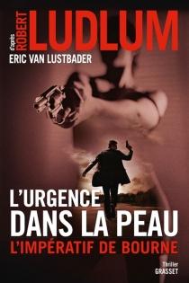 L'urgence dans la peau : l'impératif de Bourne - EricLustbader