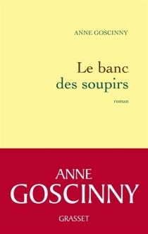 Le banc des soupirs - AnneGoscinny