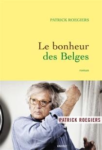 Le bonheur des Belges - PatrickRoegiers