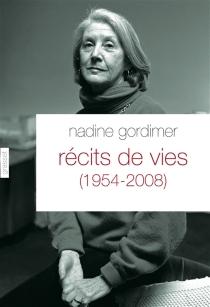 Récits de vies, 1954-2008 - NadineGordimer