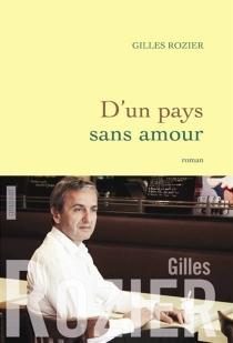 D'un pays sans amour - GillesRozier