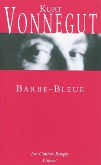 Barbe-Bleue ou La vie et les oeuvres de Rabo Karabekian (1916-1988) - KurtVonnegut