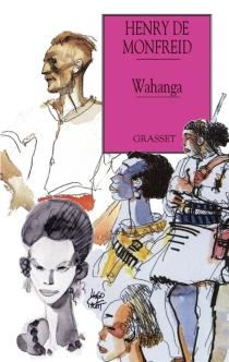 Wahanga ou La vallée de la mort - Henry deMonfreid