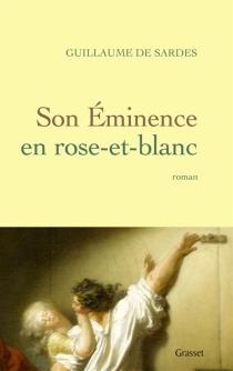 Son Eminence en rose-et-blanc - Guillaume deSardes
