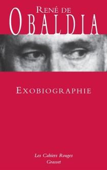 Exobiographie : mémoires - René deObaldia
