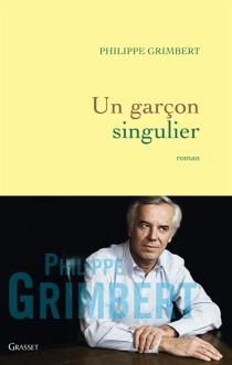 Un garçon singulier - PhilippeGrimbert