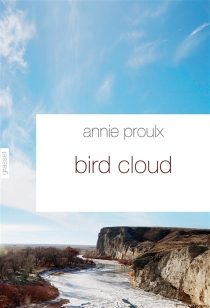 Bird Cloud - Annie Proulx