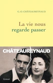 La vie nous regarde passer : Monette et Jo - Georges-OlivierChâteaureynaud