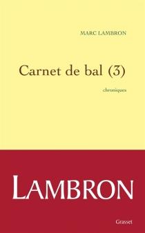 Carnet de bal : chroniques - MarcLambron