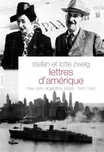 Lettres d'Amérique : New York, Argentine, Brésil, 1940-1942 - StefanZweig