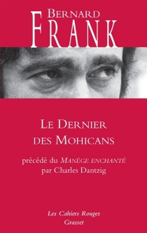 Le dernier des Mohicans| Précédé de Le manège enchanté - BernardFrank