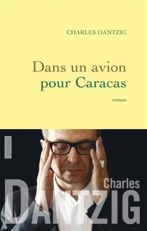 Dans un avion pour Caracas - CharlesDantzig