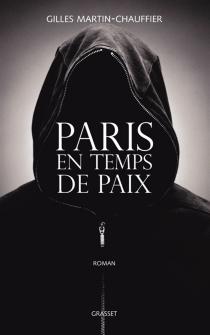 Paris en temps de paix - GillesMartin-Chauffier
