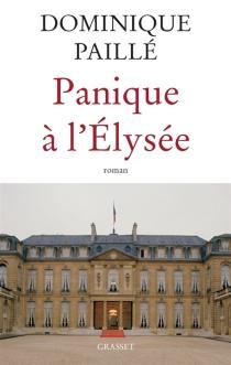 Panique à l'Elysée - DominiquePaillé