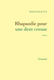 Rhapsodie pour une dent creuse - RégisDelicata