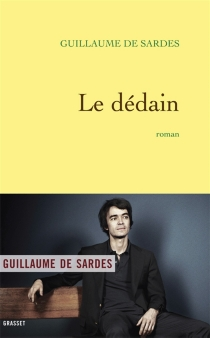 Le dédain - Guillaume deSardes