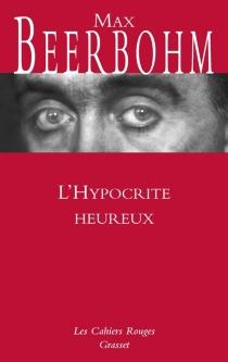 L'hypocrite heureux - MaxBeerbohm