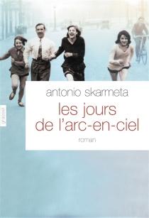 Les jours de l'arc-en-ciel - AntonioSkarmeta