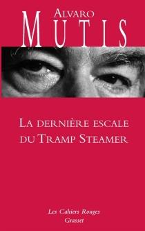 La dernière escale du Tramp Steamer - ÁlvaroMutis