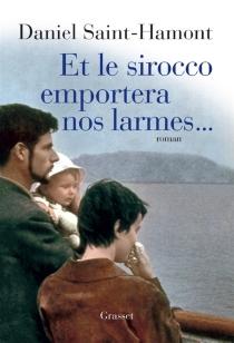 Et le sirocco emportera nos larmes... - DanielSaint-Hamont