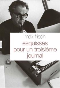 Esquisses pour un troisième journal - MaxFrisch