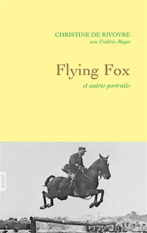 Flying Fox : et autres portraits - Christine de Rivoyre