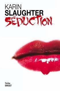 Séduction - KarinSlaughter