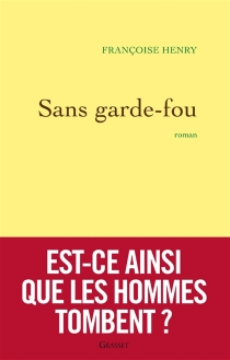 Sans garde-fou - FrançoiseHenry