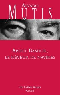 Abdul Bashur, le rêveur de navires - ÁlvaroMutis