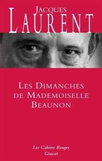 Les dimanches de Mademoiselle Beaunon - Jacques Laurent