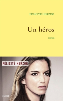 Un héros - FélicitéHerzog