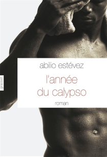 L'année du calypso - AbilioEstévez